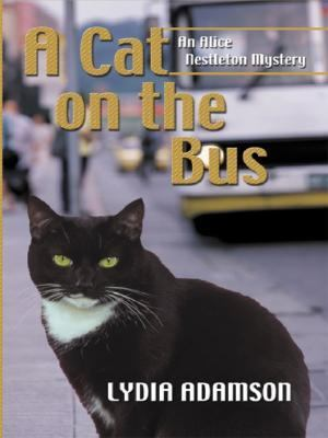 Cover image for A cat on the bus. Book 21 : Alice Nestleton series