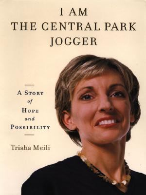 Cover image for I am the Central Park jogger : a story of hope and possibility