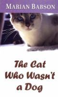 Cover image for The cat who wasn't a dog