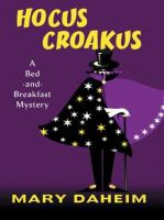 Cover image for Hocus croakus. Book 19 : Bed-and-breakfast series