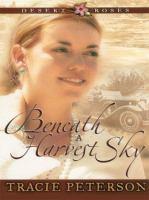 Cover image for Beneath a harvest sky. bk. 3 : Desert roses series