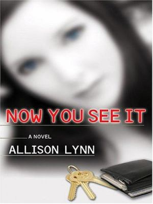 Cover image for Now you see it : a novel