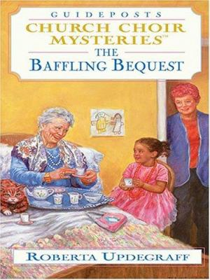 Cover image for The baffling bequest : Church Choir mysteries