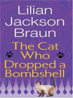 Cover image for The cat who dropped a bombshell. bk. 28 [large print] : Jim Qwilleran series