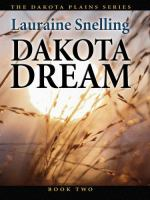 Cover image for Dakota dream : an inspirational love story on the northern plains. Book 2 : Dakota plains series