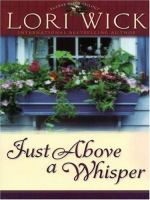 Cover image for Just above a whisper. bk. 2 [large print] : Tucker Mills series