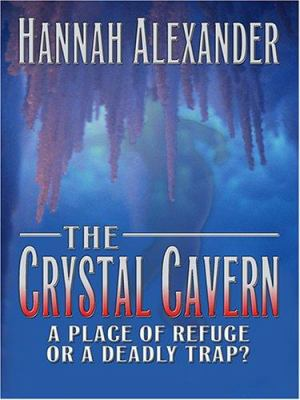 Cover image for The crystal cavern : a place of refuge or a deadly trap?