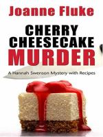 Cover image for Cherry cheesecake murder. bk. 8 : Hannah Swensen series