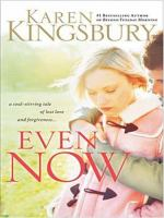 Cover image for Even now. bk. 1