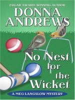 Cover image for No nest for the wicket. bk. 7 : Meg Langslow series