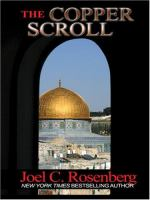 Cover image for The copper scroll. bk. 4 [large print] : Political thrillers series