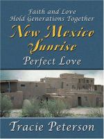 Cover image for Perfect love. bk. 2 : faith and love hold generations together : New Mexico sunrise series