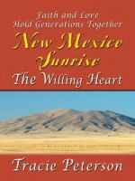 Cover image for The willing heart. bk. 4 : Faith and love hold generations together : New Mexico sunrise series
