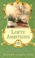 Cover image for Lofty ambitions. bk.2 The young Buckeye State blossoms with love and adventure in this complete novel : Ohio series