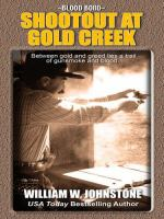 Cover image for Shootout at Gold Creek. bk. 6 Blood bond series