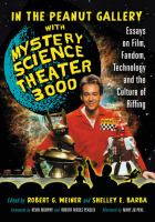 Cover image for In the peanut gallery with Mystery Science Theater 3000 : essays on film, fandom, technology, and the culture of riffing