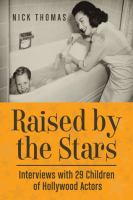 Cover image for Raised by the stars : interviews with 29 children of Hollywood actors