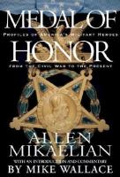 Cover image for Medal of honor : profiles of America's military heroes from the Civil War to the present