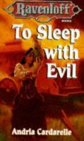 Cover image for To sleep with evil. Book 14 : Ravenloft series