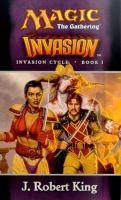 Imagen de portada para Invasion, bk. 1 : Magic, the gathering. Invasion cycle series