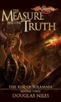 Imagen de portada para The measure and the truth. Book 3 : Dragonlance, Rise of Solamnia series