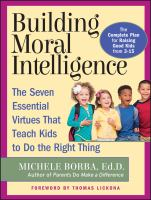 Cover image for Building moral intelligence : a parent's guide to teaching the seven essential virtues