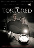 Cover image for The tortured [videorecording DVD]