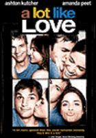 Cover image for A lot like love [videorecording DVD]