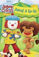Cover image for JoJo's circus. Animal a go-go