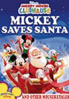 Cover image for Mickey Mouse Clubhouse. Mickey saves Santa and other mouseketales