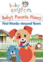 Cover image for Baby's favorite places first words, around town.