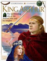 Cover image for King Arthur : The spellbinding tale of the warrior ruler and his knights