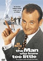 Cover image for The man who knew too little