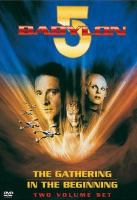 Cover image for Babylon 5. The gathering ; and In the beginning