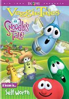 Cover image for VeggieTales. A Snoodle's tale a lesson in self-worth