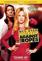 Imagen de portada para Against the ropes [videorecording DVD]