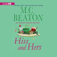 Cover image for Hiss and hers Agatha Raisin Mystery Series, Book 23.
