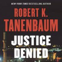 Cover image for Justice denied. bk. 6 Butch Karp/Marlene Ciampi series