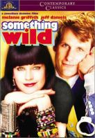 Cover image for Something wild [videorecording DVD]