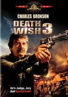 Cover image for Death wish 3 [videorecording DVD]