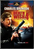 Cover image for Death wish 4 [videorecording DVD] : the crackdown