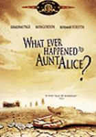 Cover image for What ever happened to Aunt Alice? [videorecording DVD]