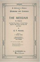 Cover image for The Messiah : an oratorio for four-part chorus of mixed voices, soprano, alto, tenor, and bass soli, and piano
