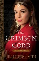 Cover image for The crimson cord : Rahab's story. bk. 1 : Daughters of the promised land series