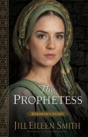 Cover image for The prophetess. bk. 2 : Deborah's story : Daughters of the promised land series