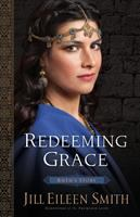 Cover image for Redeeming grace. bk. 3 : Ruth's story : Daughters of the promised land series