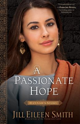 Cover image for A passionate hope. bk. 4 : Hannah's story : Daughters of the promised land series