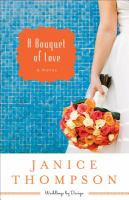 Cover image for A bouquet of love. bk. 4 : a novel : Weddings by design series
