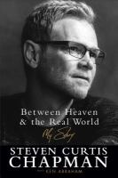 Cover image for Between heaven and the real world : my story