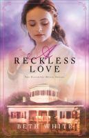 Imagen de portada para A reckless love. bk. 3 : Daughtry house series